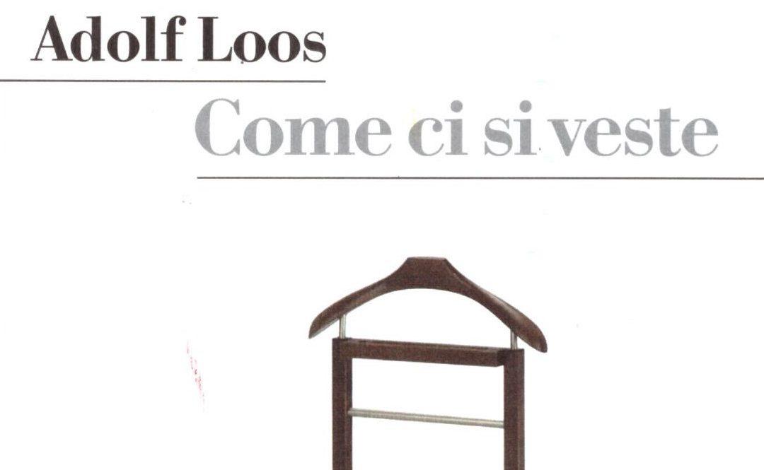 "#IlDocenteConsiglia… Adolf Loos ""Come ci si veste"""